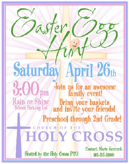 Join us for the Holy Cross Easter Egg Hunt on Saturday, April 26 at 3 p.m. at the school.